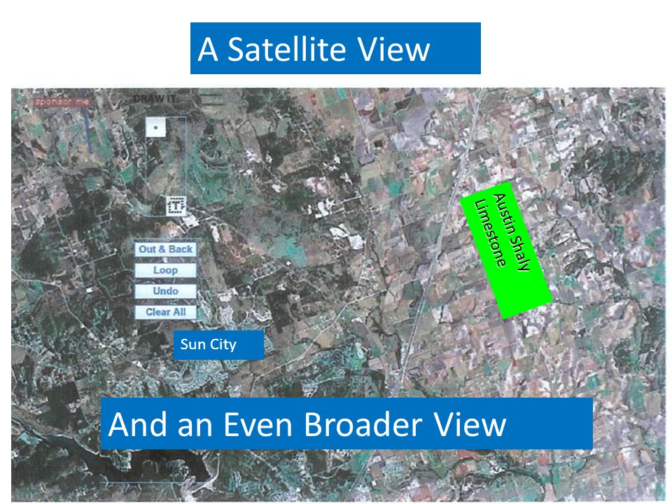 Austin Shaly Limestone A Satellite View Sun City And an Even Broader View