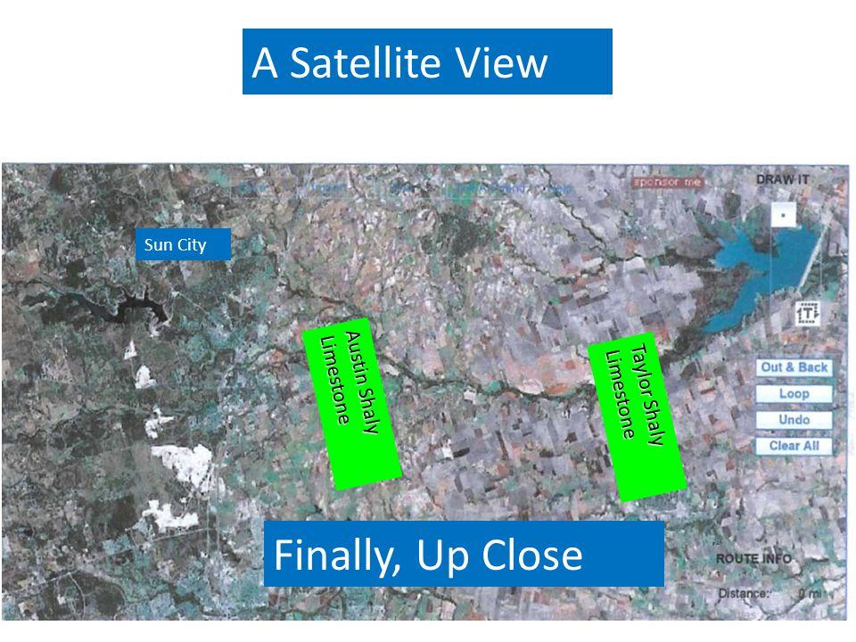 Austin Shaly Limestone Taylor Shaly Limestone A Satellite View Sun City Finally, Up Close