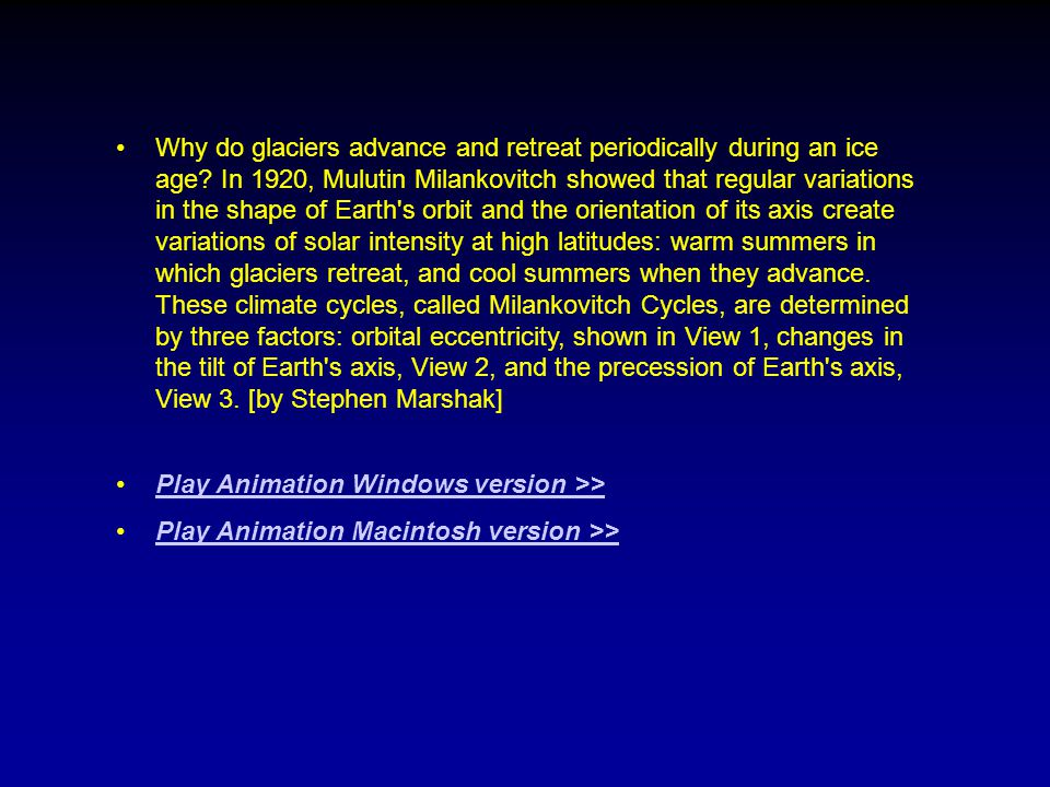 Why do glaciers advance and retreat periodically during an ice age.