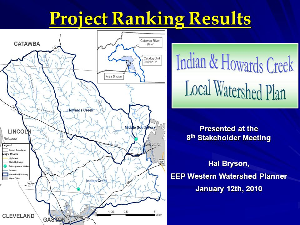 Summary of Key Results & Conclusions Look at highest ranking of the 60 project sites, clustered within sub-watersheds, as Top Priorities for implementation [Entrix TM5 - Figure 3] Stream and wetland restoration/enhancement projects generally favored over preservation and BMP  But obviously these lower-scoring sites can still be pursued for funding (319, CWMTF, CCAP, etc.) Spreadsheet weights (for individual criteria and groups) can be adjusted – or new projects added -- and the scoring model re-run when/if desired…  e.g., outreach to elected officials; political feasibility