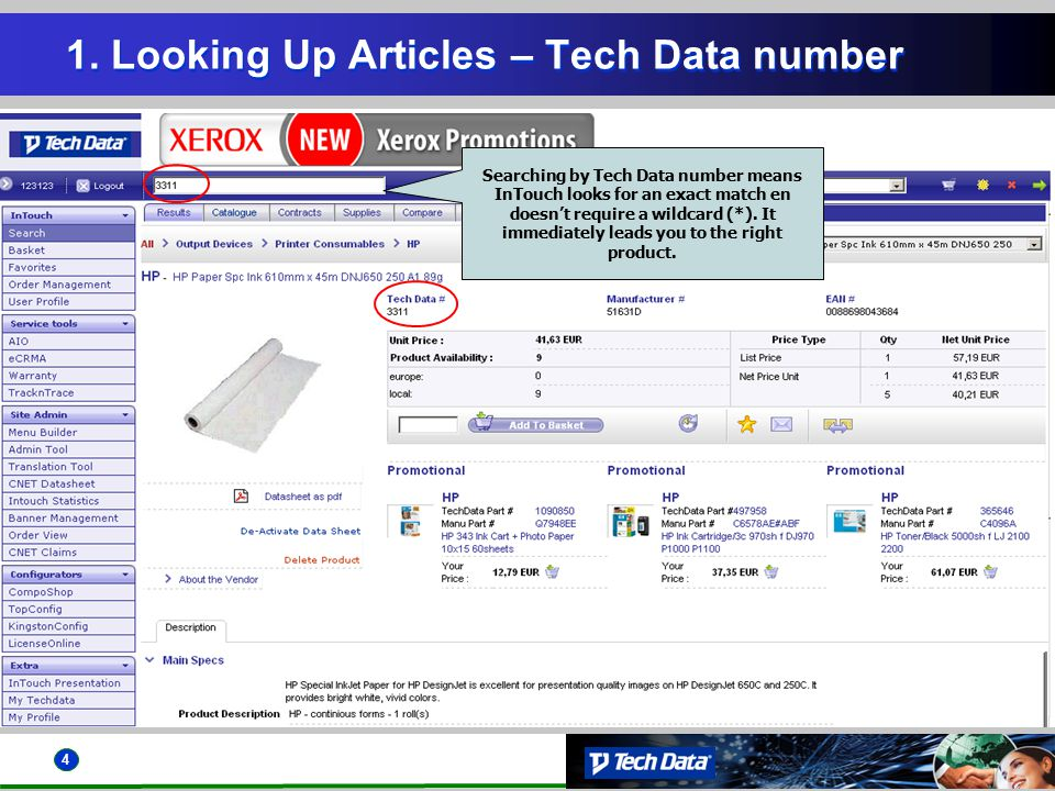 4 1. Looking Up Articles – Tech Data number Searching by Tech Data number means InTouch looks for an exact match en doesn't require a wildcard (*). It