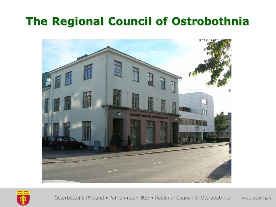 Österbottens förbund  Pohjanmaan liitto  Regional Council of Ostrobothnia www.obotnia.fi The Regional Council of Ostrobothnia