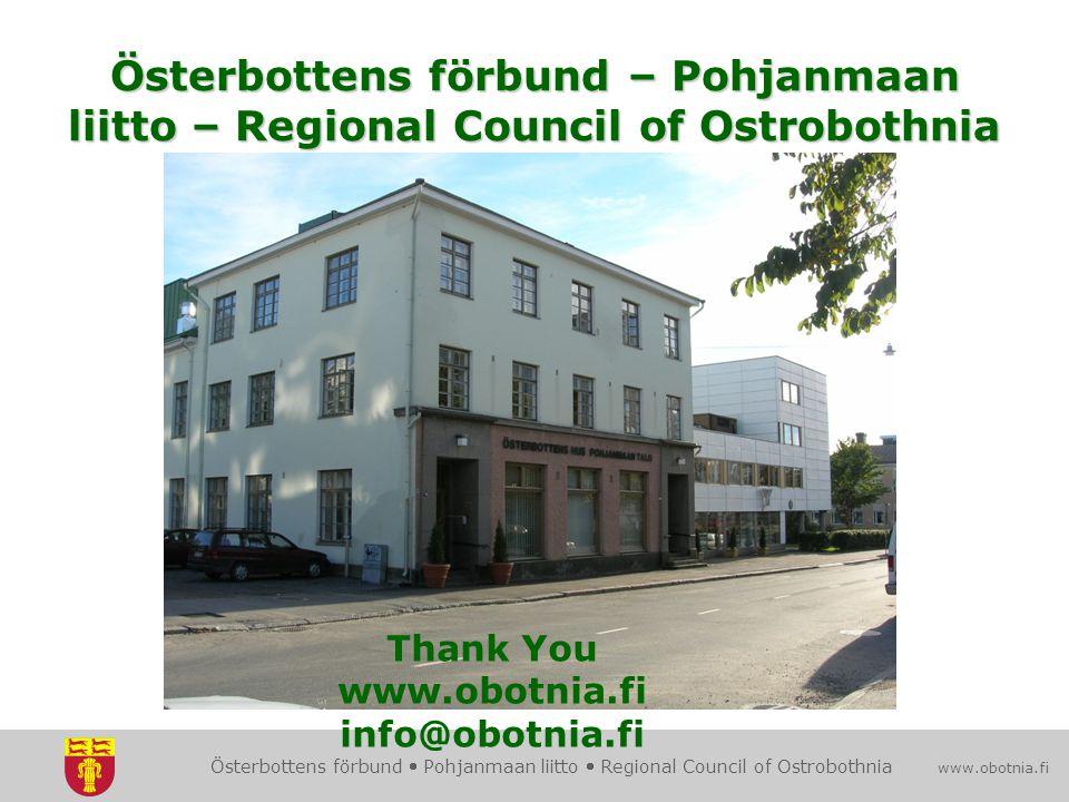 Österbottens förbund  Pohjanmaan liitto  Regional Council of Ostrobothnia www.obotnia.fi Österbottens förbund – Pohjanmaan liitto – Regional Council of Ostrobothnia Thank You www.obotnia.fi info@obotnia.fi