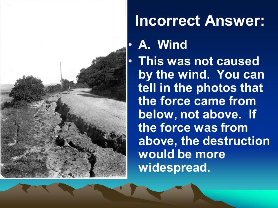 Incorrect Answer A. Acid Rain Glaciers do not cause acid rain.