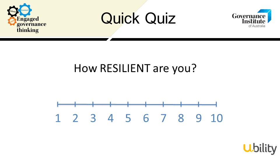 How RESILIENT are you 1 2 3 4 5 6 7 8 9 10