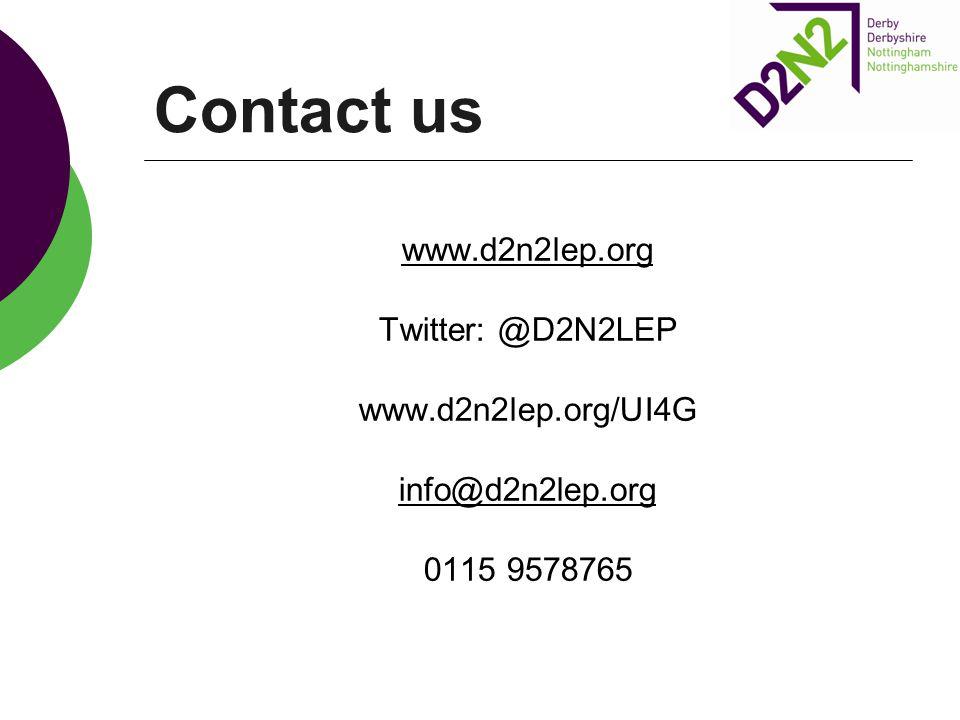Contact us www.d2n2lep.org Twitter: @D2N2LEP www.d2n2lep.org/UI4G info@d2n2lep.org 0115 9578765