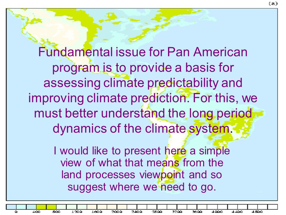 Fundamental issue for Pan American program is to provide a basis for assessing climate predictability and improving climate prediction.