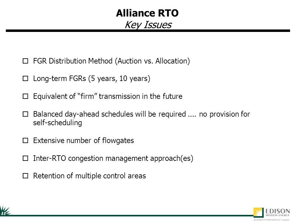 11 Alliance RTO Key Issues oFGR Distribution Method (Auction vs.