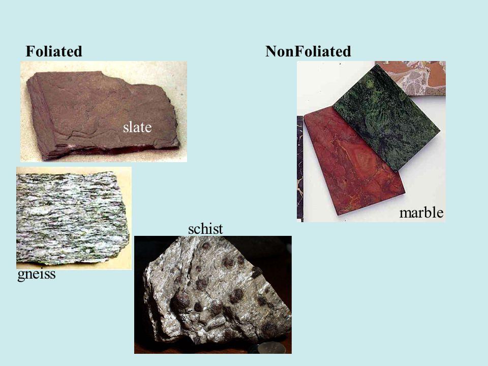 FoliatedNonFoliated slate gneiss schist marble