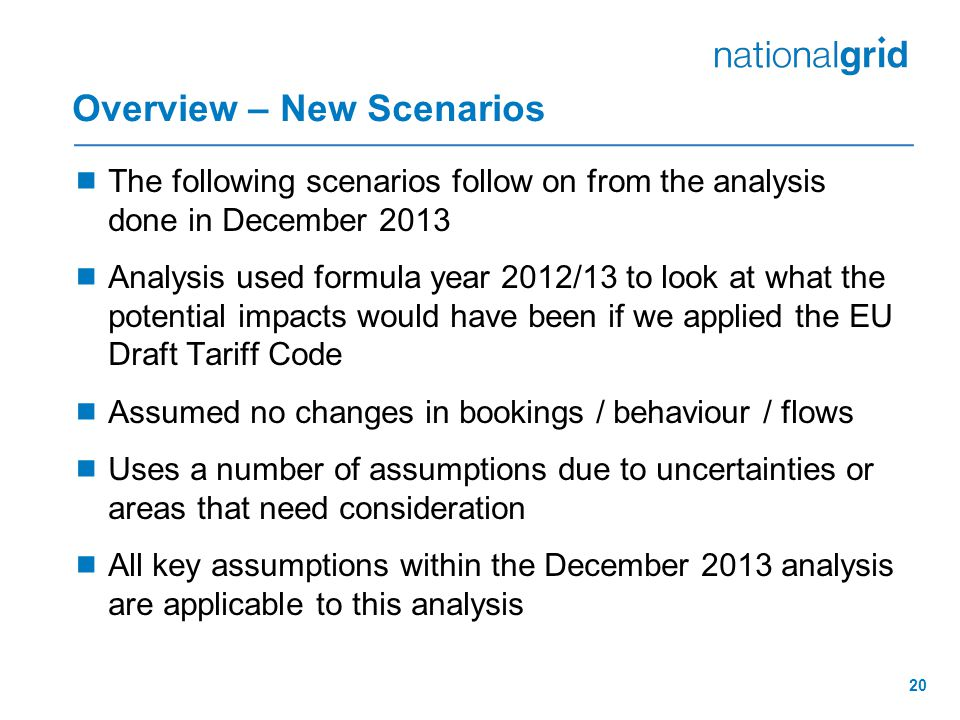 20 Overview – New Scenarios  The following scenarios follow on from the analysis done in December 2013  Analysis used formula year 2012/13 to look a