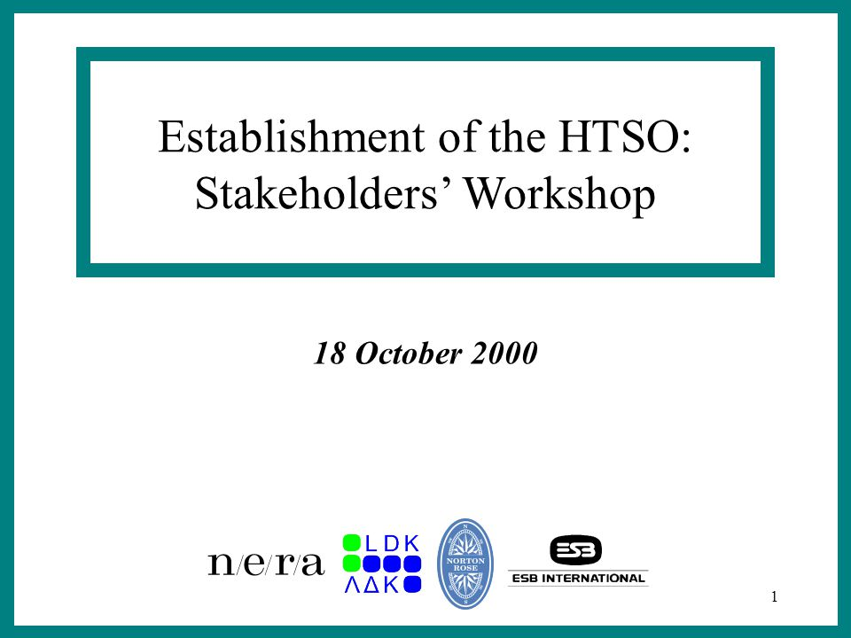 1 Establishment of the HTSO: Stakeholders' Workshop 18 October 2000