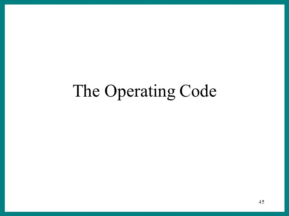 45 The Operating Code