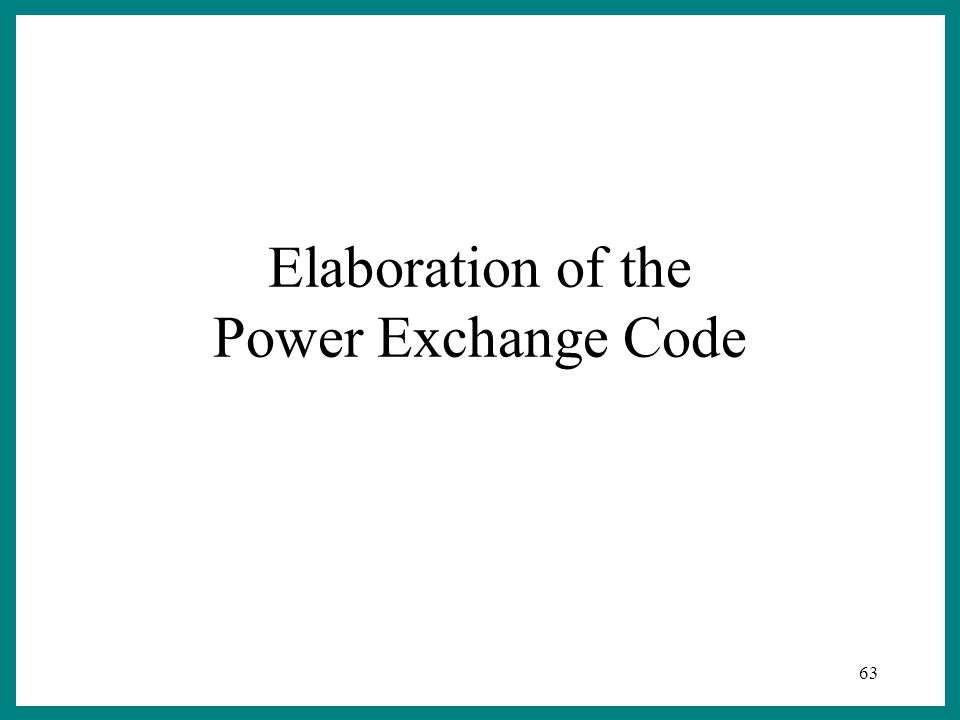 63 Elaboration of the Power Exchange Code