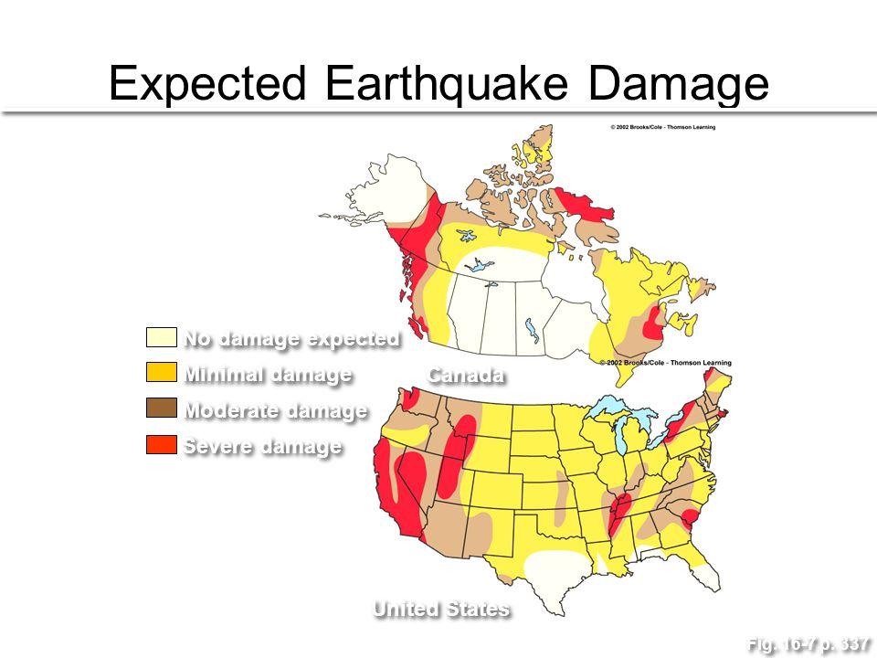 Expected Earthquake Damage Fig. 16-7 p. 337 Canada United States No damage expected Minimal damage Moderate damage Severe damage
