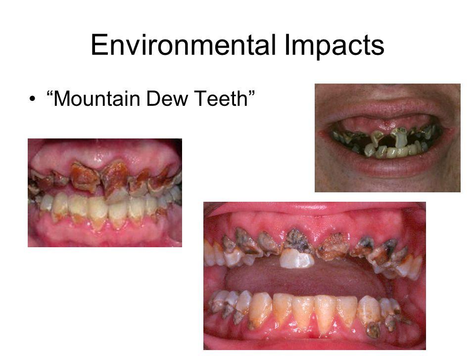Environmental Impacts Mountain Dew Teeth