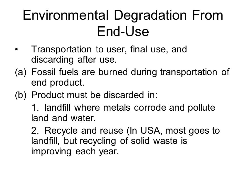 Environmental Degradation From End-Use Transportation to user, final use, and discarding after use.