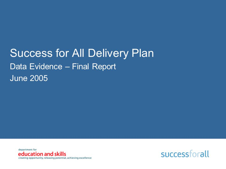 Success for All Delivery Plan Data Evidence – Final Report June 2005