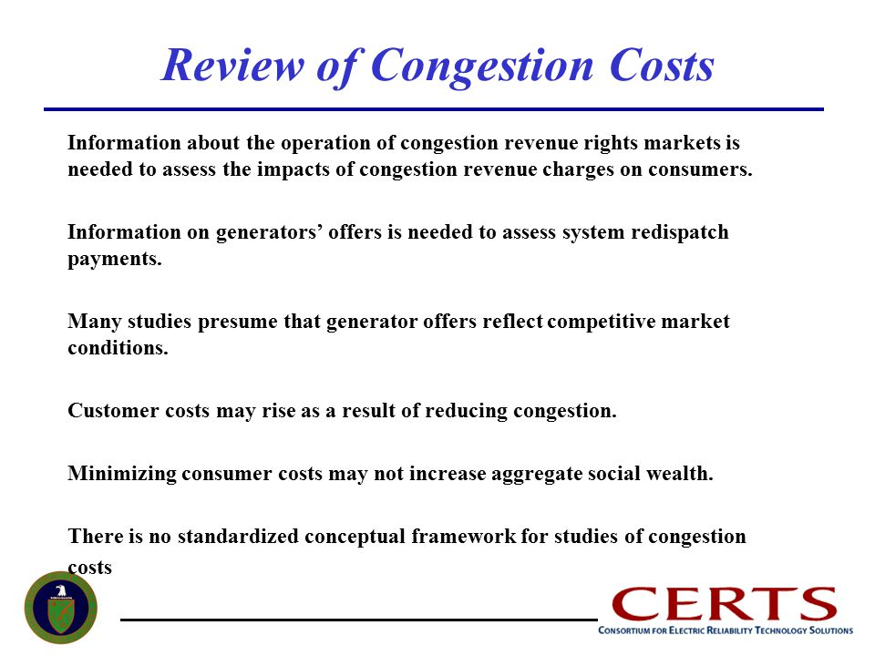 Information about the operation of congestion revenue rights markets is needed to assess the impacts of congestion revenue charges on consumers.