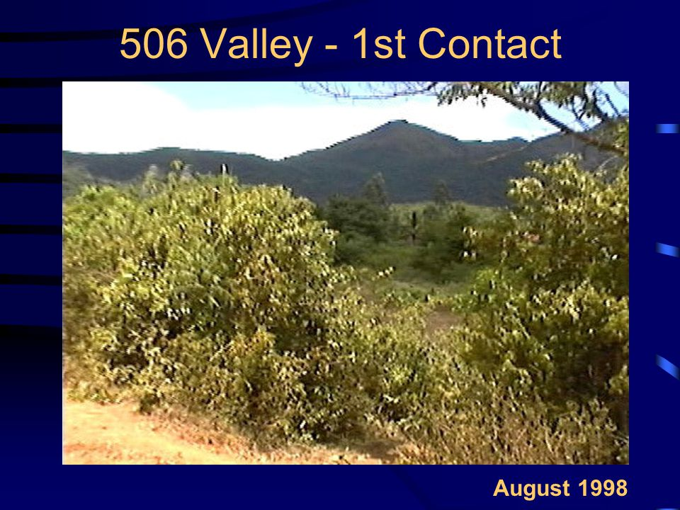 506 Valley - 1st Contact August 1998