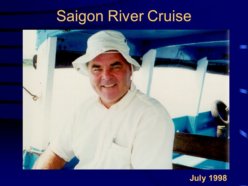 Saigon River Cruise July 1998