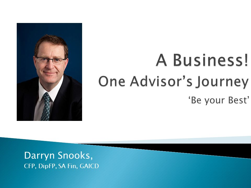 'Be your Best' Darryn Snooks, CFP, DipFP, SA Fin, GAICD