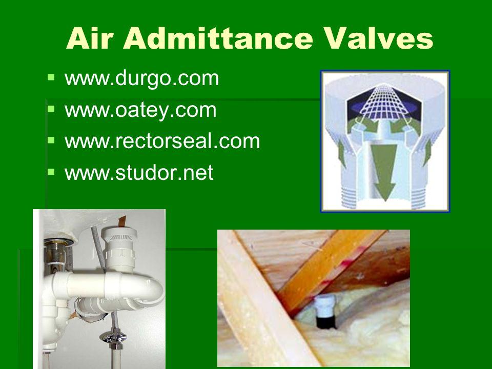 Air Admittance Valves   www.durgo.com   www.oatey.com   www.rectorseal.com   www.studor.net