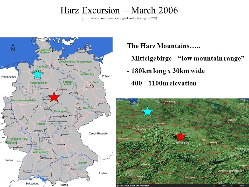 "Harz Excursion – March 2006 (or…. where are these crazy geologists taking us??!!!) The Harz Mountains….. - Mittelgebirge – ""low mountain range"" - 180k"