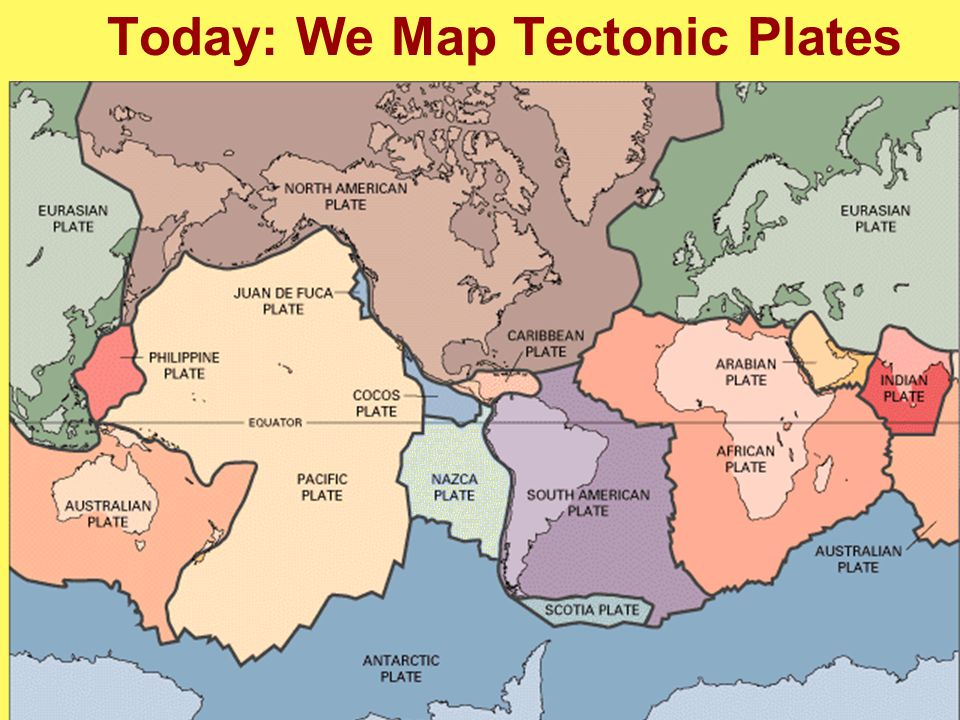 Today: We Map Tectonic Plates