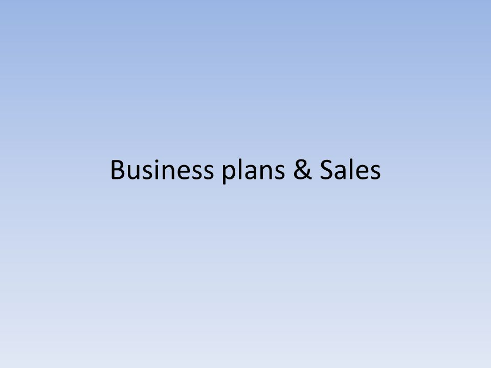 Business plans & Sales