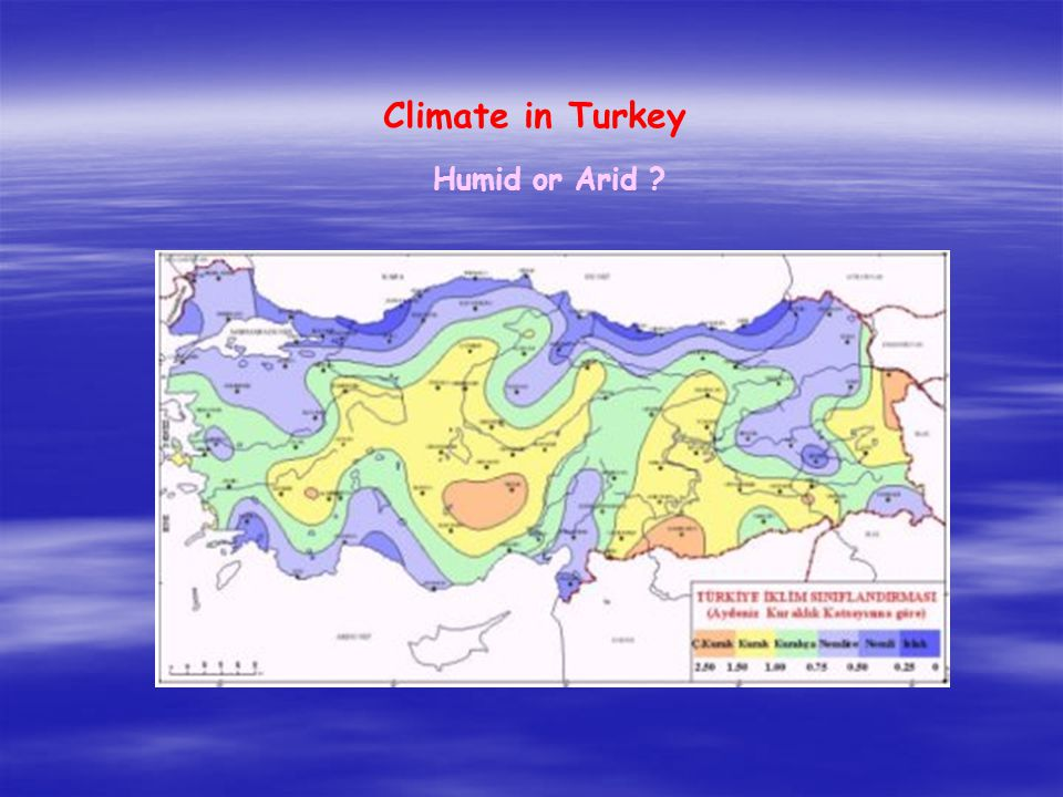 Climate in Turkey Humid or Arid
