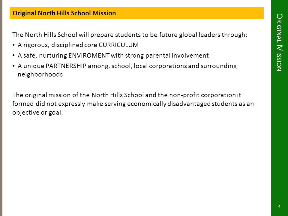 O RIGINAL M ISSION Original North Hills School Mission The North Hills School will prepare students to be future global leaders through: A rigorous, d
