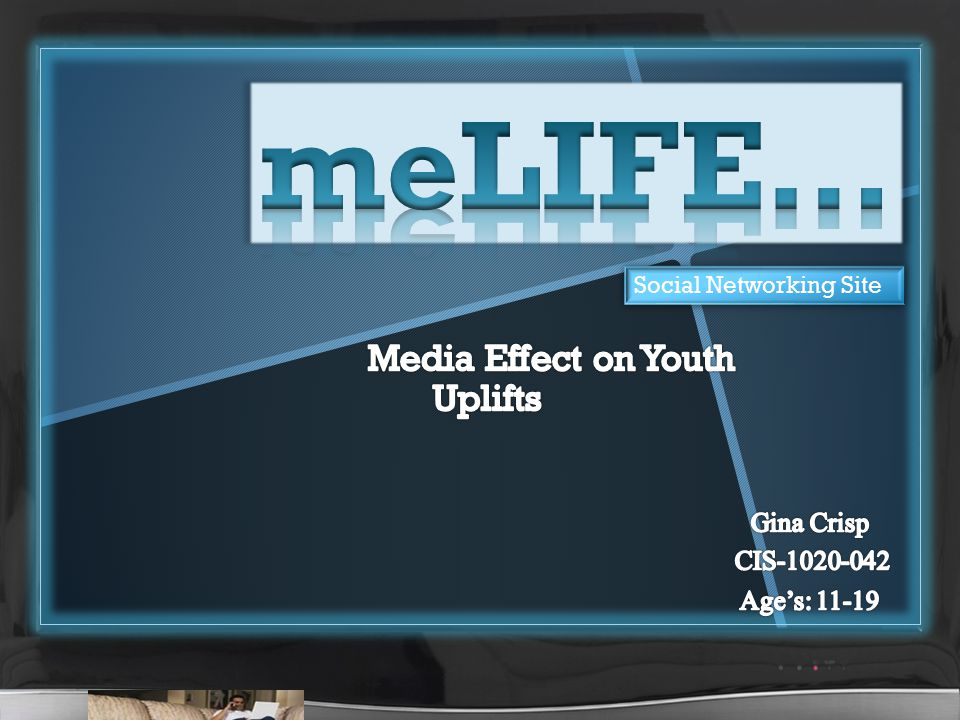 Media strongly effects youth…