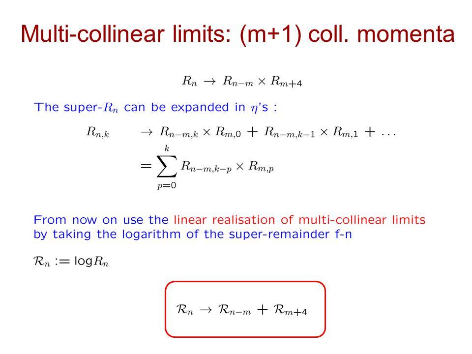Multi-collinear limits: (m+1) coll. momenta