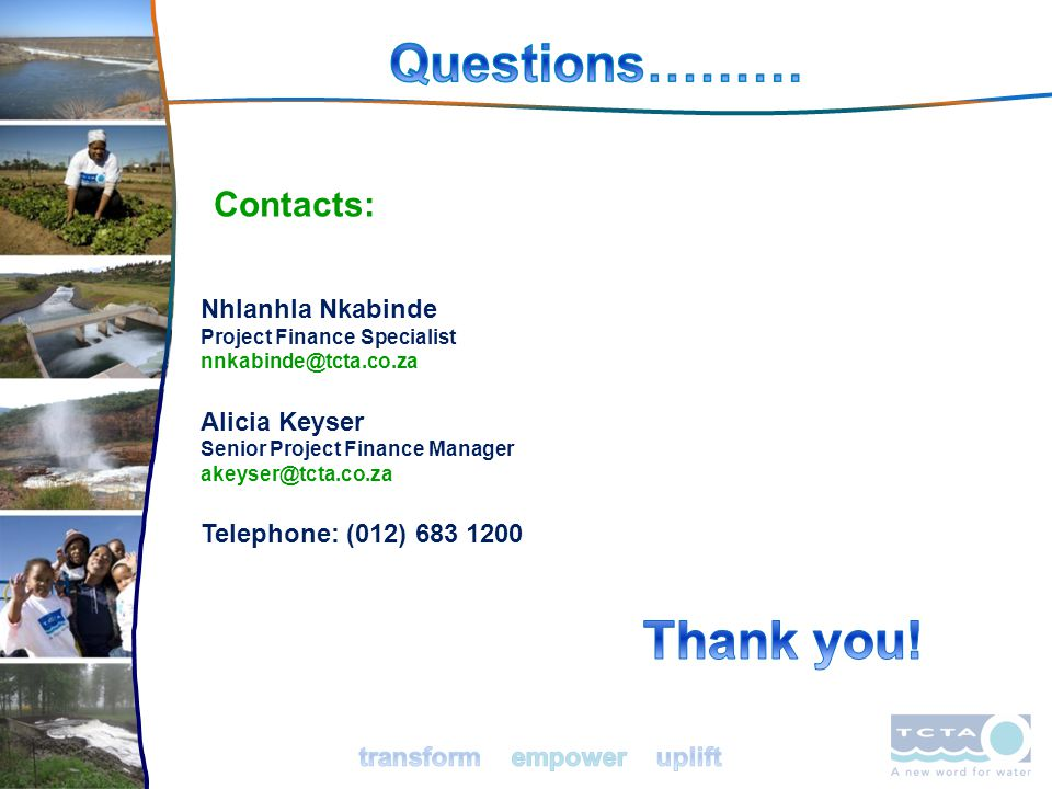 26 Contacts: Nhlanhla Nkabinde Project Finance Specialist Alicia Keyser Senior Project Finance Manager Telephone: (012)