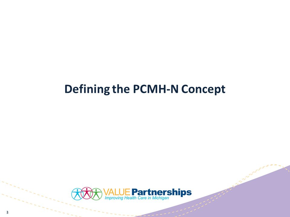 Defining the PCMH-N Concept 3