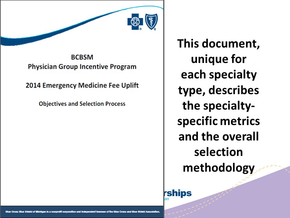 This document, unique for each specialty type, describes the specialty- specific metrics and the overall selection methodology