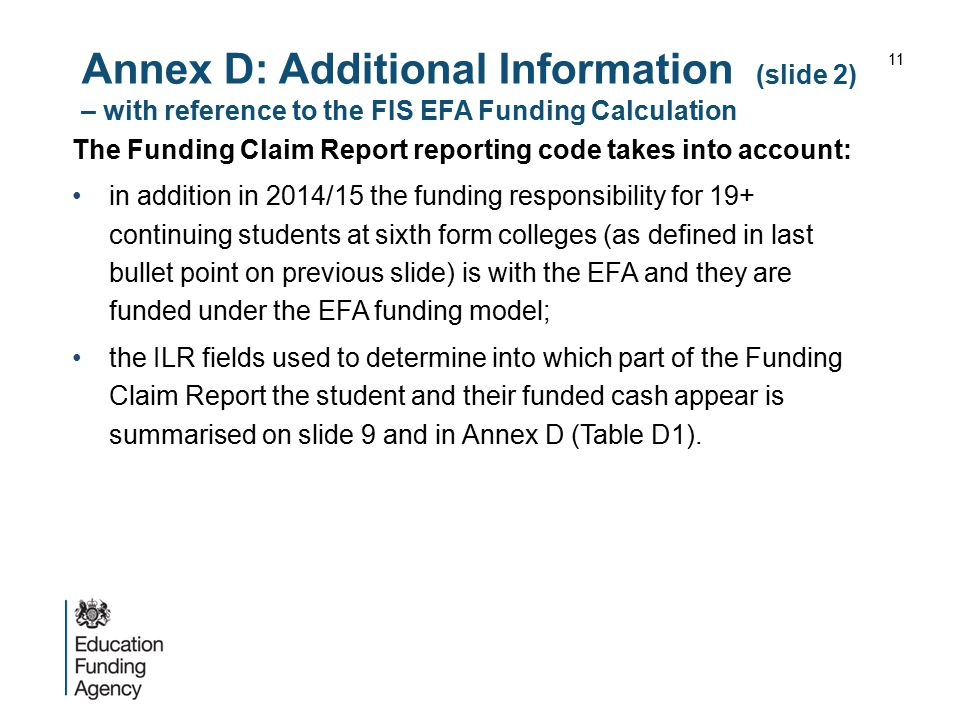 Annex D: Additional Information (slide 2) – with reference to the FIS EFA Funding Calculation The Funding Claim Report reporting code takes into accou