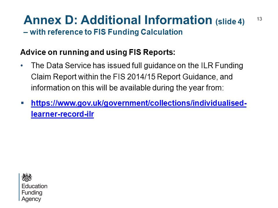 Annex D: Additional Information (slide 4) – with reference to FIS Funding Calculation Advice on running and using FIS Reports: The Data Service has is