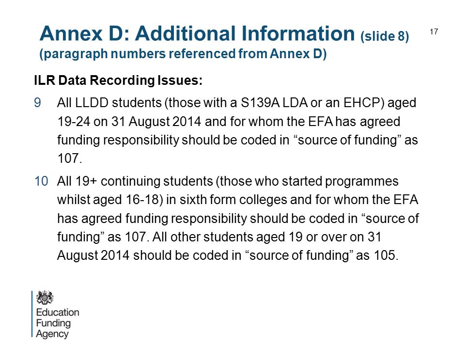 Annex D: Additional Information (slide 8) (paragraph numbers referenced from Annex D) ILR Data Recording Issues: 9All LLDD students (those with a S139