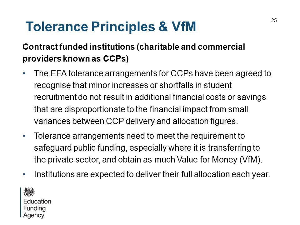 Tolerance Principles & VfM Contract funded institutions (charitable and commercial providers known as CCPs) The EFA tolerance arrangements for CCPs ha