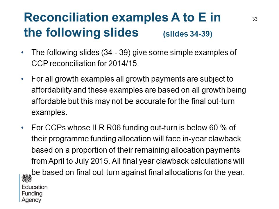 Reconciliation examples A to E in the following slides (slides 34-39) The following slides (34 - 39) give some simple examples of CCP reconciliation f