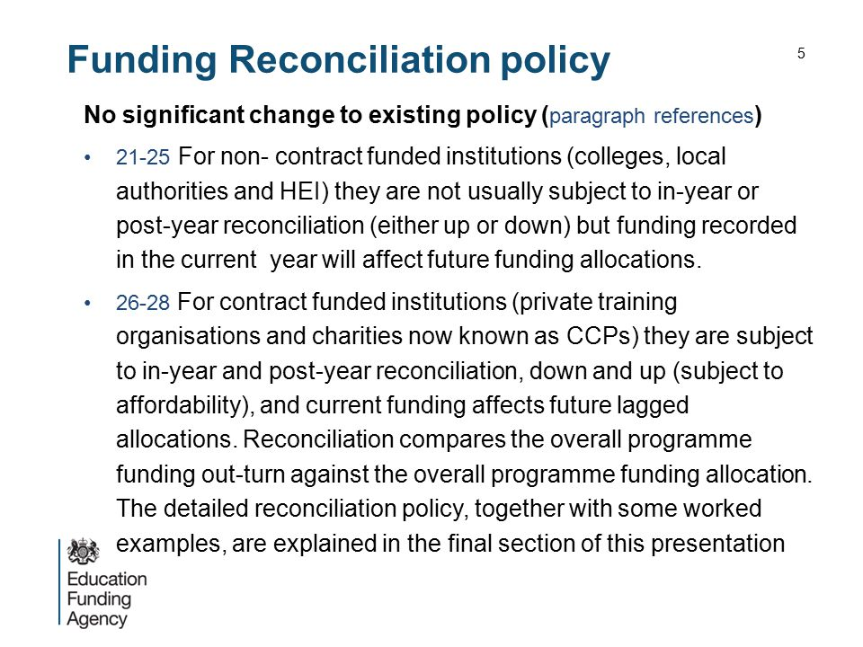 Funding Reconciliation policy No significant change to existing policy ( paragraph references ) 21-25 For non- contract funded institutions (colleges,