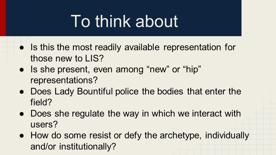 To think about ●Is this the most readily available representation for those new to LIS.