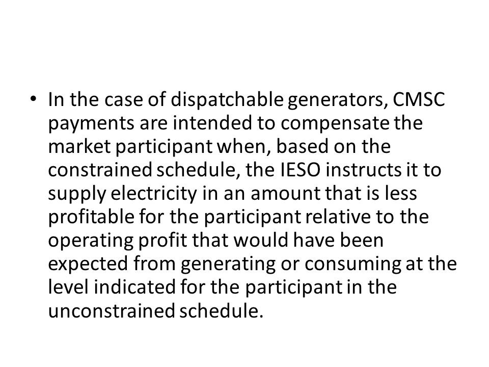 CMSC payments arose from the decision to adopt a uniform-price market and the two-schedule system.