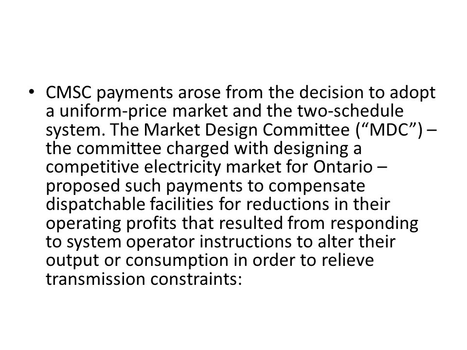 The CMSC payment for a dispatchable generator in any five-minute interval is effectively calculated as the difference between its offer price and the MCP, multiplied by the difference between its unconstrained schedule and constrained schedule quantities.