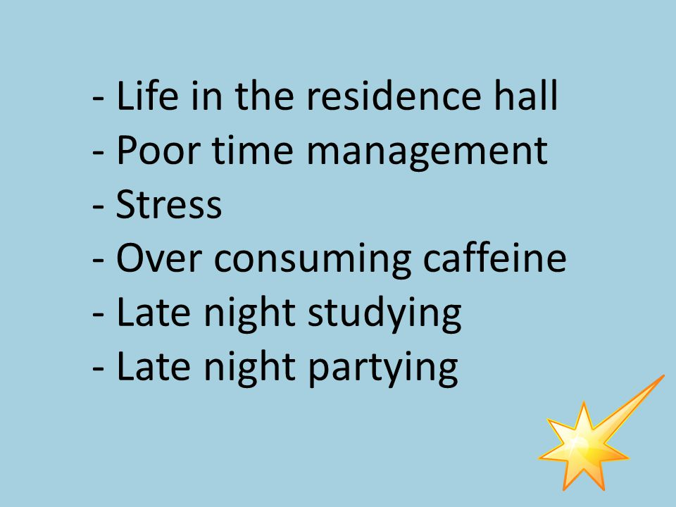 What are two barriers you might face in college to getting the recommended 7-9 hours of sleep while in college?