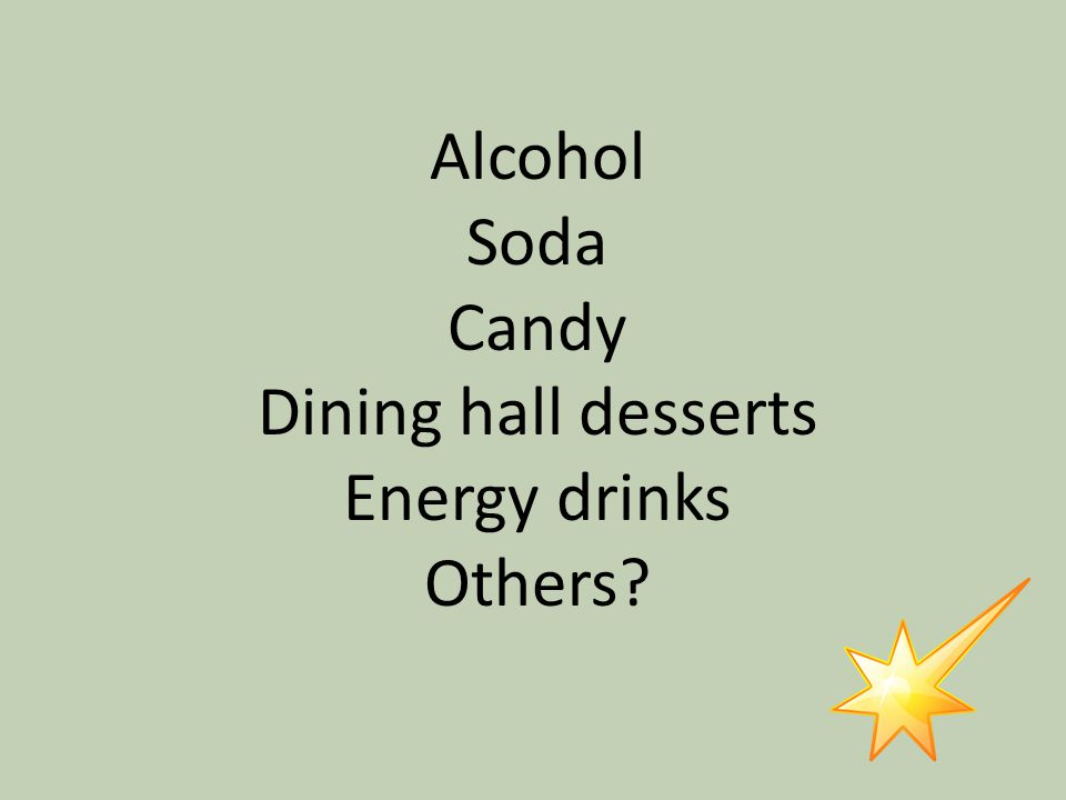 Name 3 common empty calorie foods or drinks that college students might consume.
