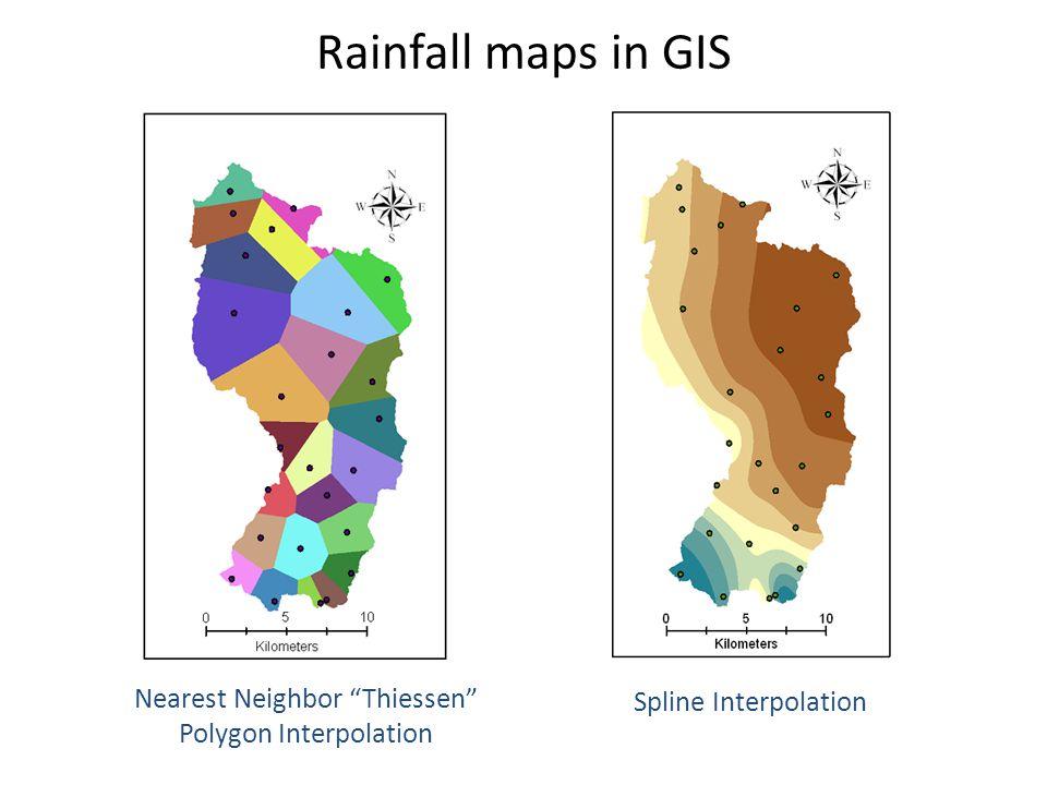 Rainfall maps in GIS Nearest Neighbor Thiessen Polygon Interpolation Spline Interpolation