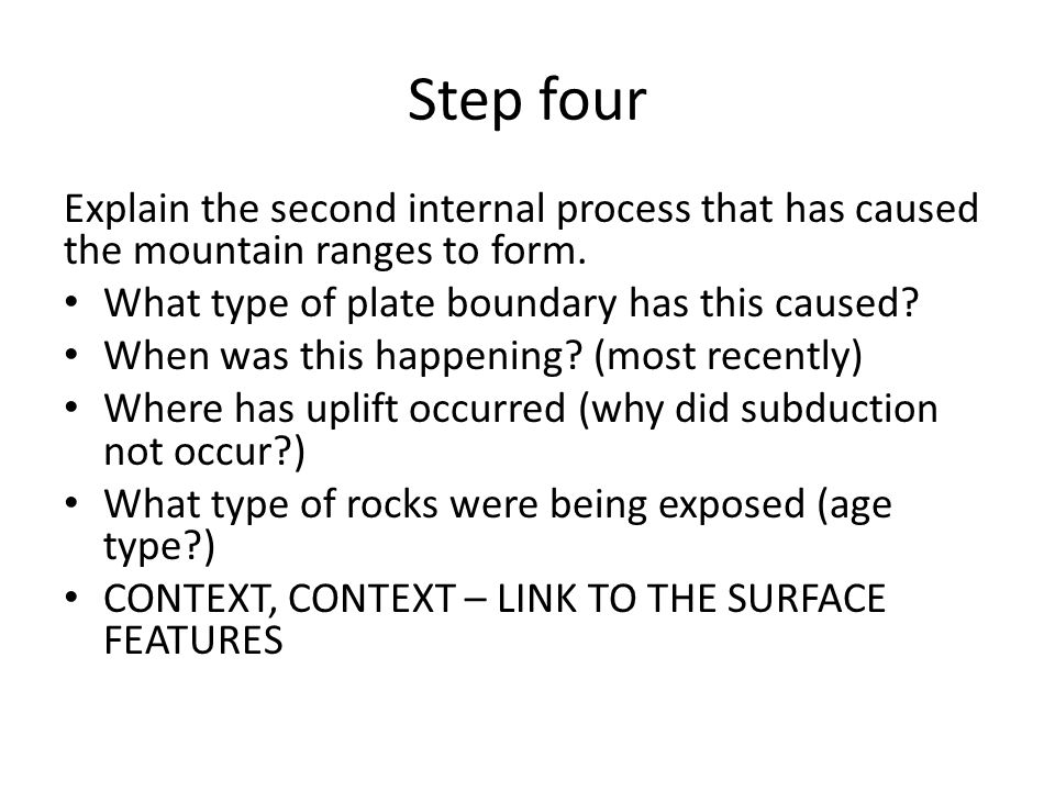 Step 5 Explain the first external process that has caused the U- shaped valleys to form.