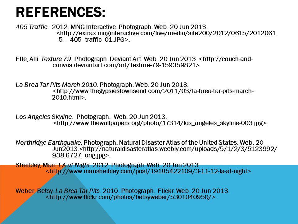 REFERENCES: 405 Traffic. 2012. MNG Interactive. Photograph. Web. 20 Jun 2013. Uuuuuuu iiiiiiiiiiiiiiiiiii. Elle, Alli. Texture 79. Photograph. Deviant